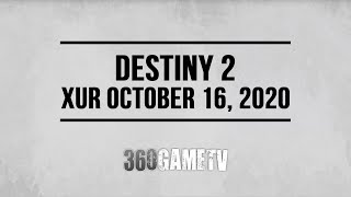 Destiny 2 Xur 10-16-20 - Xur Location October 16, 2020 - Inventory - Items