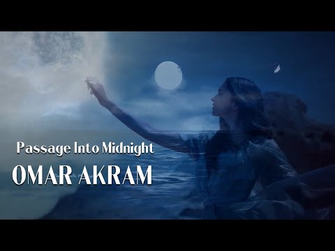OMAR AKRAM - Passage Into Midnight