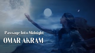 Video OMAR AKRAM - Passage Into Midnight download MP3, 3GP, MP4, WEBM, AVI, FLV November 2017