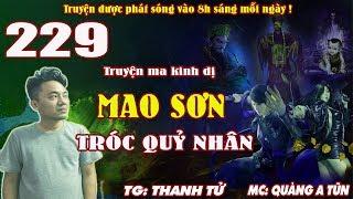 Truyện ma pháp sư - Mao Sơn tróc quỷ nhân [ Tập 229 ] Thái Dương Thần Mộ - Quàng A Tũn
