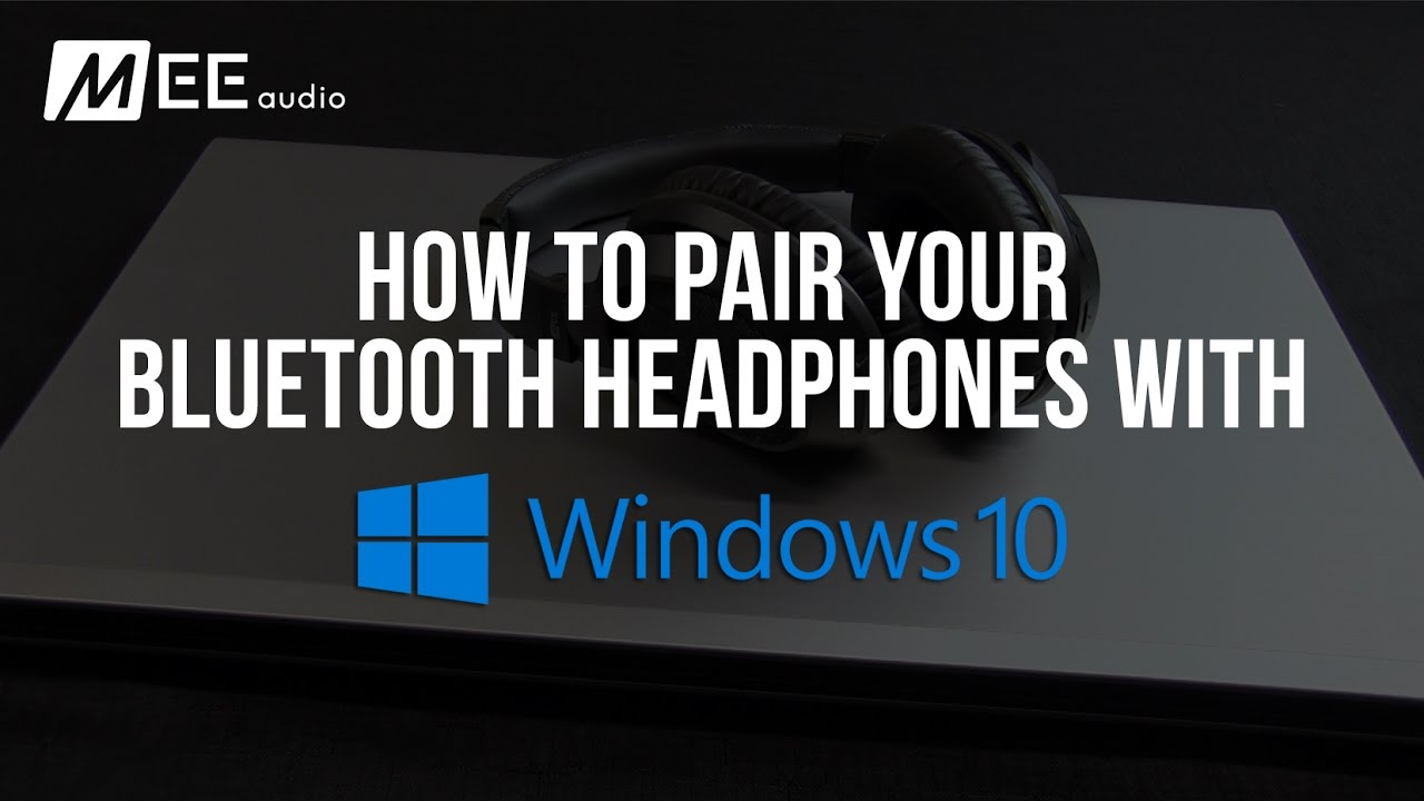How to Pair Your Bluetooth Headphones with Windows 10
