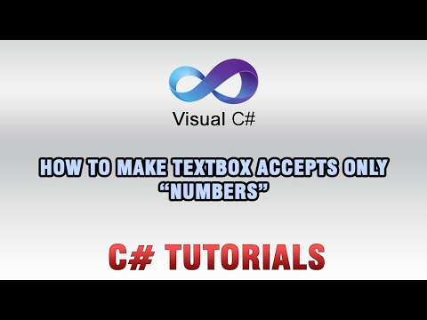 C# Tutorials - How to make TextBox accepts only Numbers - YouTube