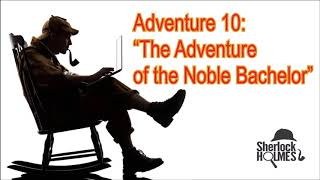 "[MultiSub] The Adventures of Sherlock Holmes: Adventure 10 ""The Adventure of the Noble Bachelor"""