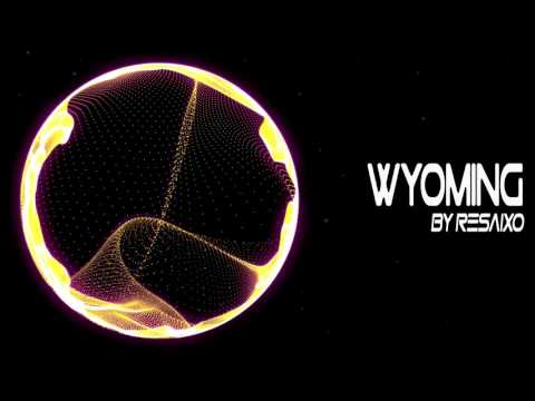 【Progressive House】Resaixo - Wyoming