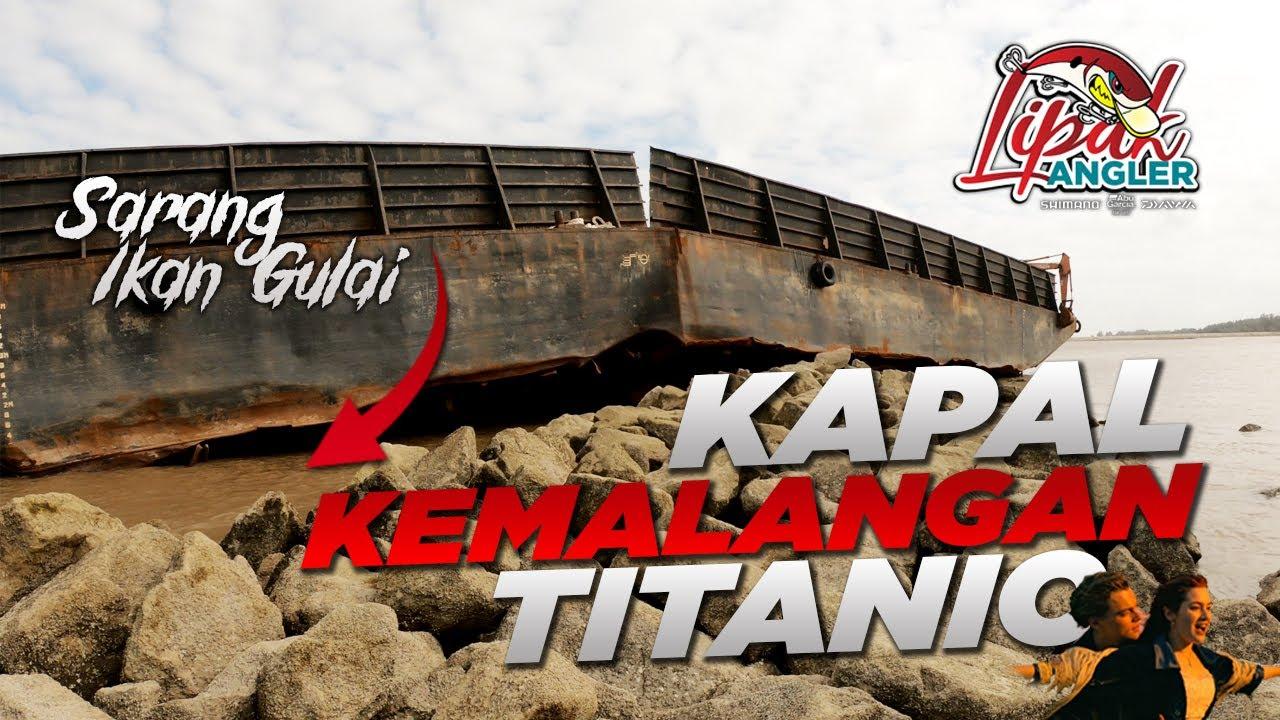 Spot Kapal Kemalangan Monsoon! TITANIC | #VLOG 2 - Kaki Pancing Malaysia
