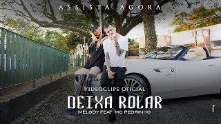 Deixa Rolar - Melody feat Mc Pedrinho - clipe Oficial