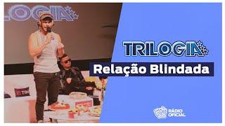 #Live Trilogia - Relação Blindada #FMODIA
