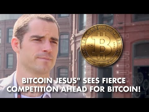 """Bitcoin Jesus"", Roger Ver: Bitcoin Faces Tremendous Competition!"