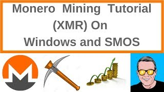 Monero Mining Tutorial XMR On Windows and SMOS