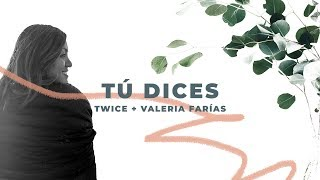 TWICE MÚSICA - Tú dices (LAUREN DAIGLE - You Say en español) ( con letra - Lyric)