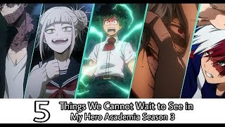 5 Things We Cannot Wait To See in MHA Season 3 [HINDI]