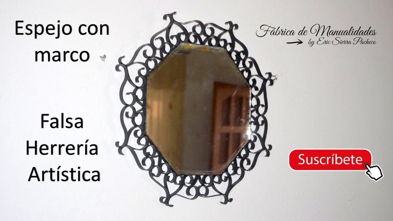 Espejo con marco de Falsa Herrería Artística. DIY. Mirror with frame ...
