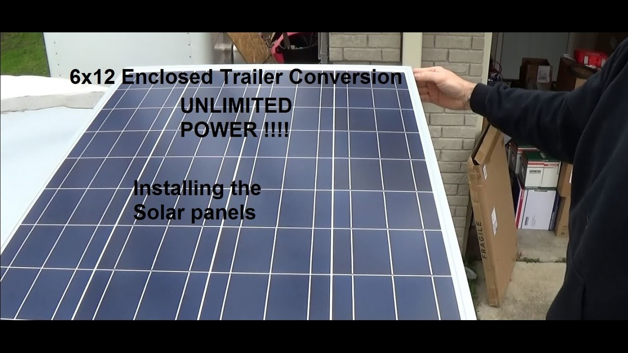 6x12 Enclosed Trailer Conversion Installing Solar Panel kit