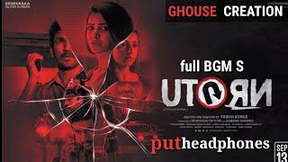 U-turn full movie Bgms 2018 (TELUGU/Tamil) || U TURN MOVIE BGM S || ghouse creation
