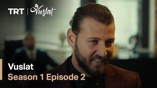 Vuslat - Season 1 Episode 2 (English Subtitles)