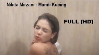 Nikita Mirzani Mandi Kucing Full
