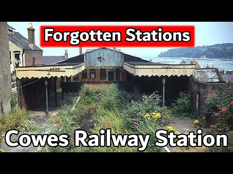 Forgotten Stations - Cowes Railway Station