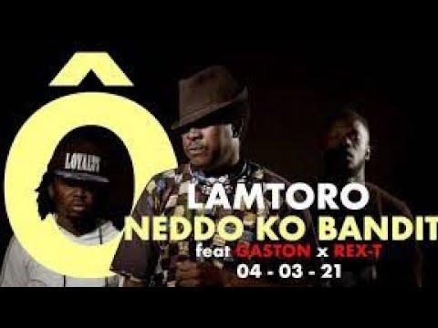 Ô NÉDDO KO BANDIT LAMTORO feat GASTON ET REX T ( vidéo clip officiel)