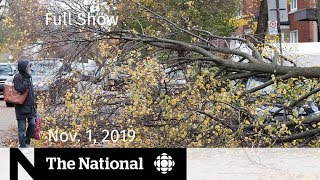 The National for Friday Nov 1 — Quebec storm cleanup what's next for Boeing and the Max 8