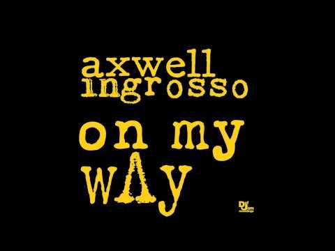Axwell Λ Ingrosso - On my way (feat. Salem Al Fakir)