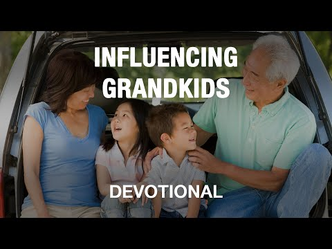 Influencing Your Grandchildren - Devotionals