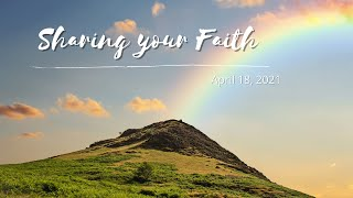 April 18, 2021 Sunday Evening Service - Sharing your Faith - part 2 Rev. Mark Caldwell