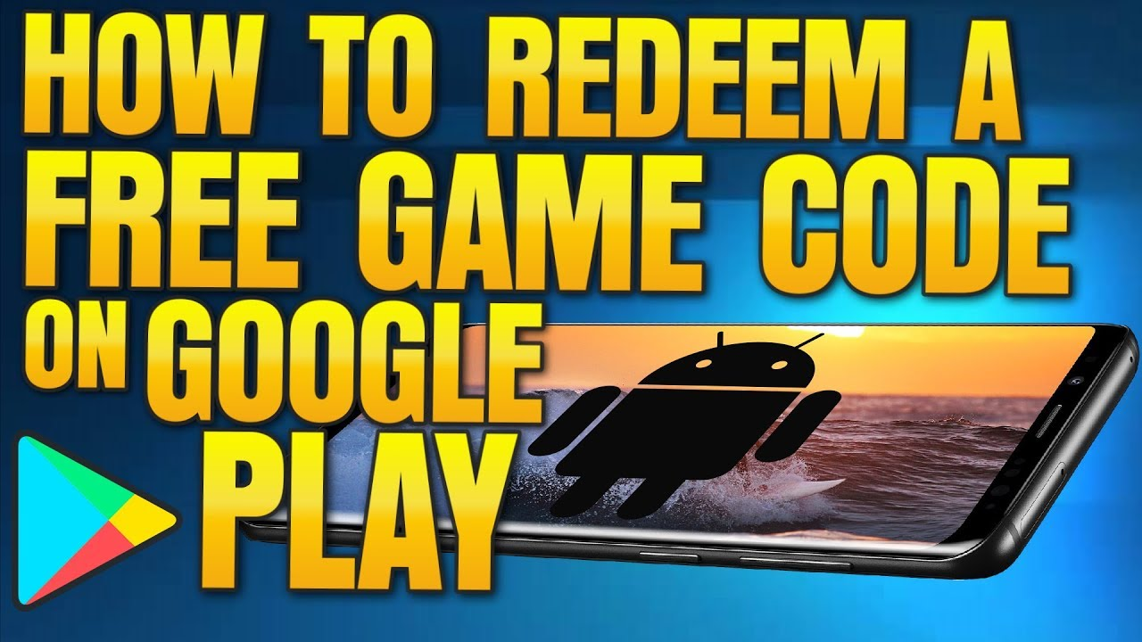 How to Redeem Free Code on Google Play (Android Game Key ...