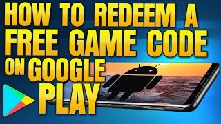 How To Redeem Free Code On Google Play  Android Game Key
