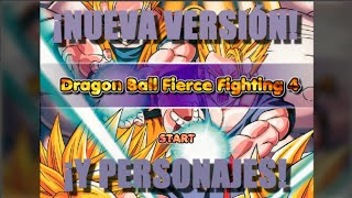 Dragon Ball Fierce Fighting 4 | ¡NUEVOS PERSONAJES Y BUGS! :D