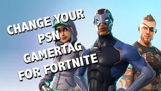 HOW TO CHANGE YOUR GAMERTAG ON PLAYSTATION 4! - Fortnite Battle Royale