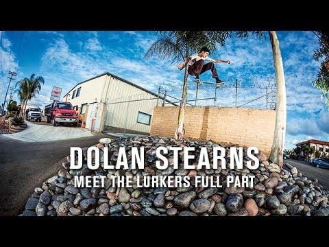 Dolan Stearns 'Meet The Lurkers' Full Part - TransWorld SKATEboarding
