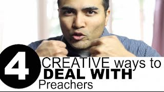 4 Creative Ways to Deal with Preachers.
