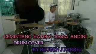GEMINTANG HATIKU - TIARA ANDINI (DRUM COVER BY REUBEN J FARREL)