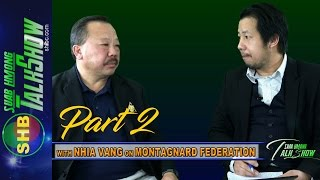 SUAB HMONG NEWS:  - PART 2 - With NHIA VANG on the MONTAGNARD FEDERATION