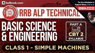 RRB ALP Basic Science & Engineering 2018 Technical | Class 1 | Simple Machines for CBT 2 Part A