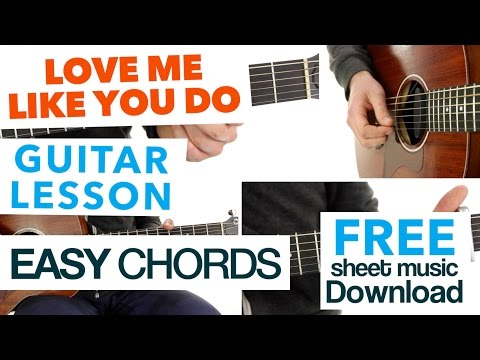 ► Love Me Like You Do - Ellie Goulding ★ Guitar Lesson - EASY CHORDS ★ FREE Sheet Music