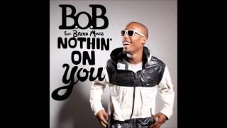 B.o.B - Nothin' On You (Feat. Bruno Mars) (Audio)