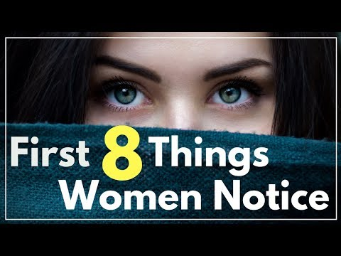 First 8 Things A Woman Notices About A Man