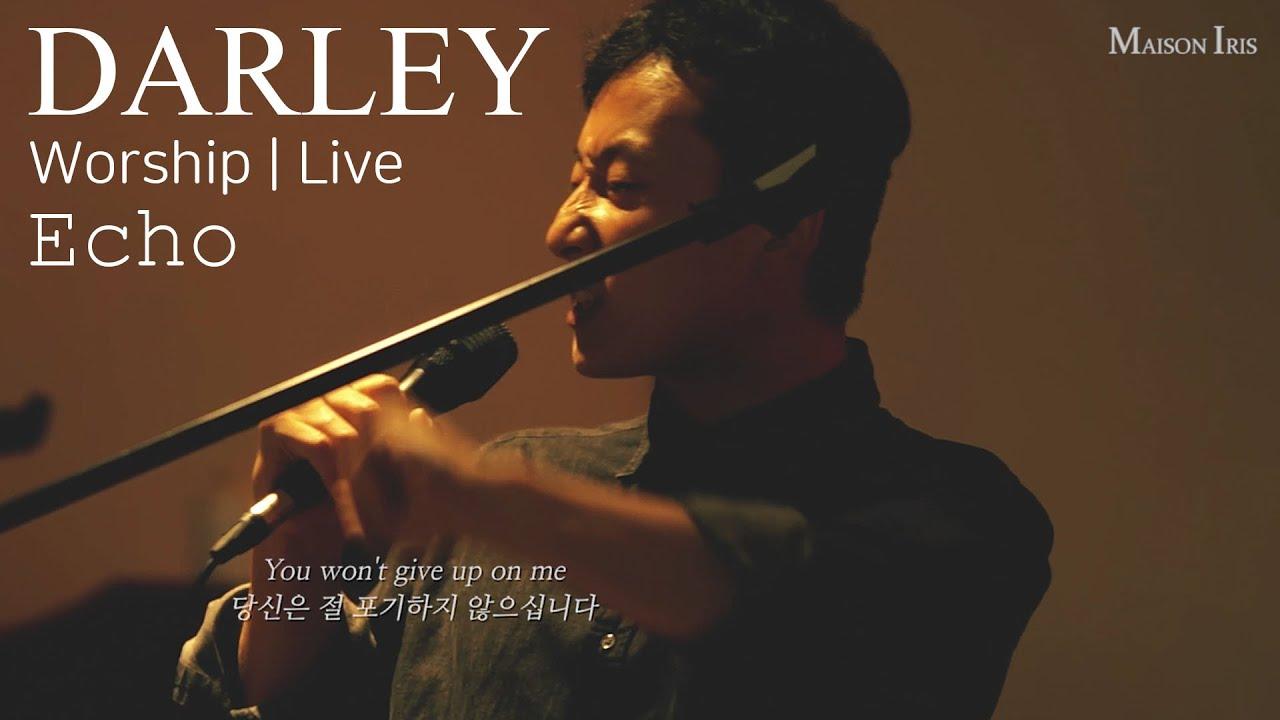 CCM '찬양' Echo (Darley) | Worship | Maison Iris | Elevation Worship