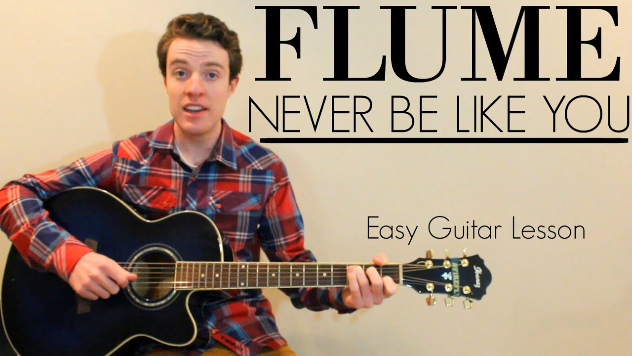 Flume never be like you feat kai easy guitar lesson flume never be like you feat kai easy guitar lesson chords hexwebz Gallery