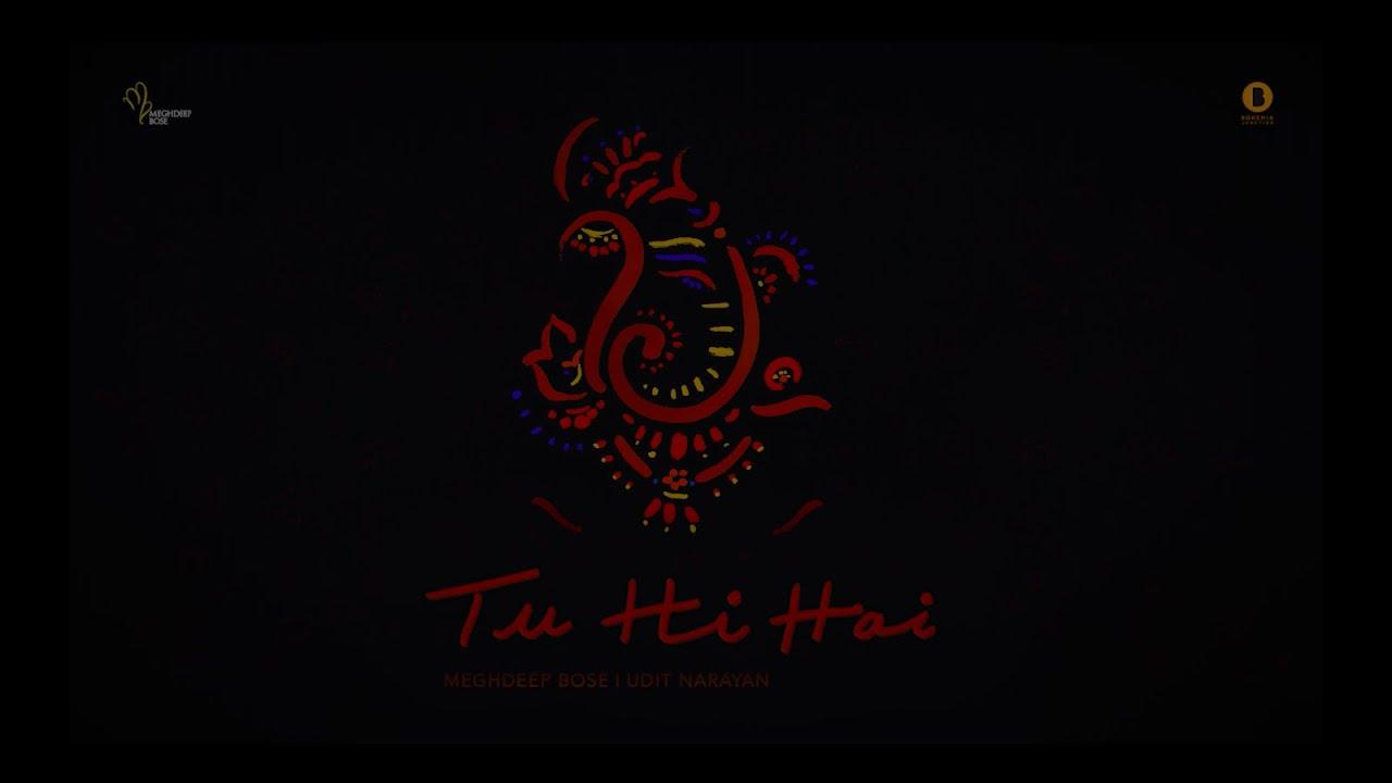 Tu Hi Hai - Udit Narayan | @Meghdeep Bose | Sameer Rahat