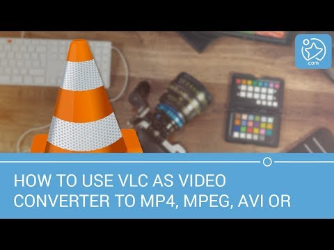 How to use VLC as video converter to MP4, MPEG, AVI or DVDI