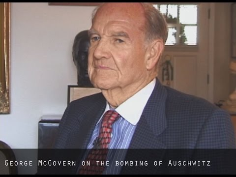 George McGovern on the bombing of Auschwitz
