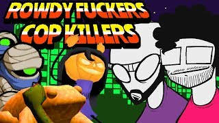 Rowdy Fuckers Cop Killers - Road Toads, Pumk Game, and Nuclear Throne