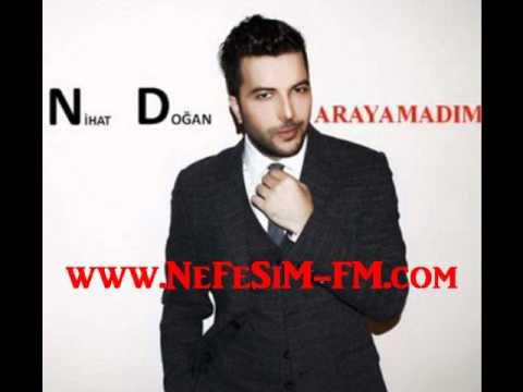 Nihat Dogan - Arayamadim   2011   Yeni Albüm   www.NeFeSiM-FM.com