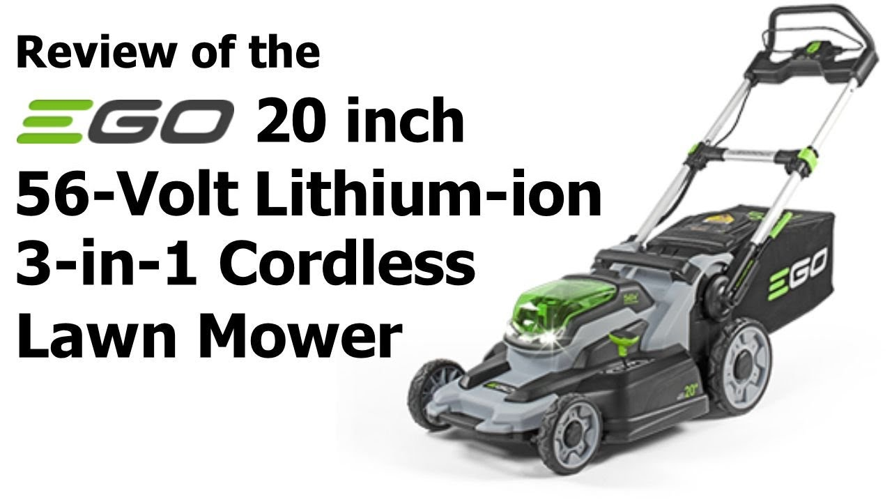 a61de0d0f Review: EGO 20 in. 56-Volt Lithium-ion 3-in-1 Cordless Lawn Mower ...