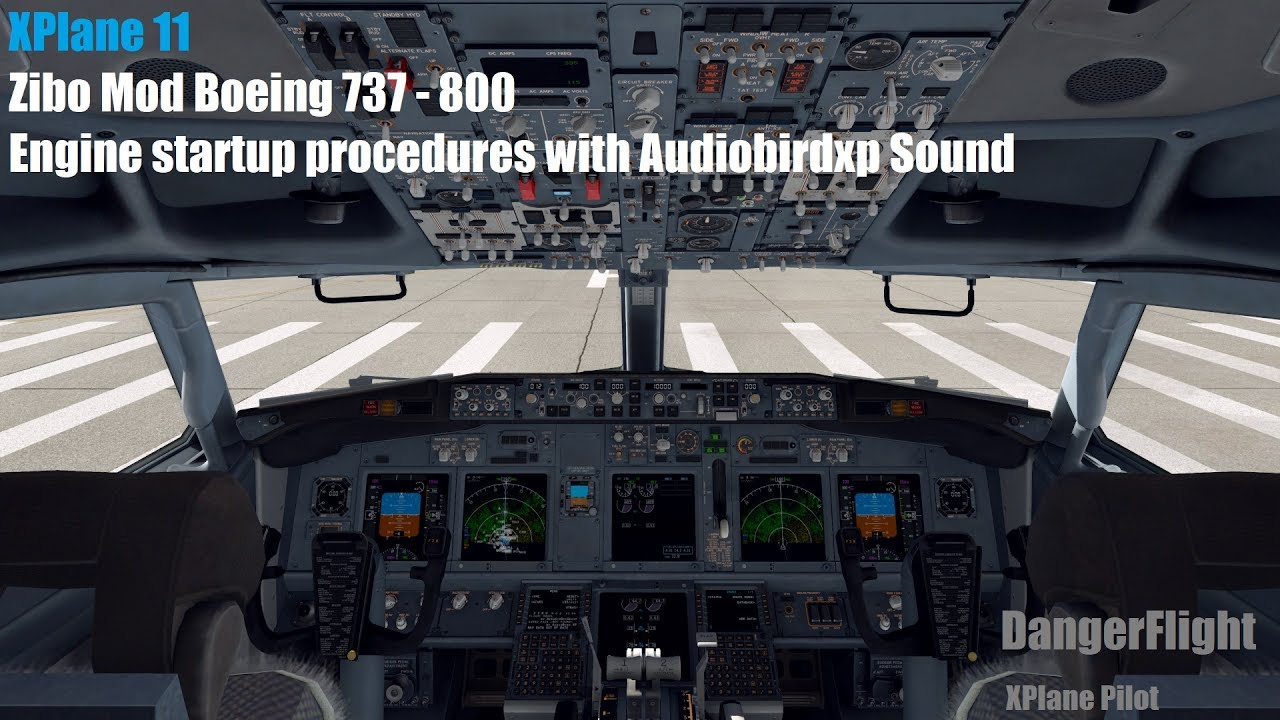 [XPlane 11] |Zibo Mod Boeing 737 - 800| |Engine startup with Audiobirdxp  Sound|