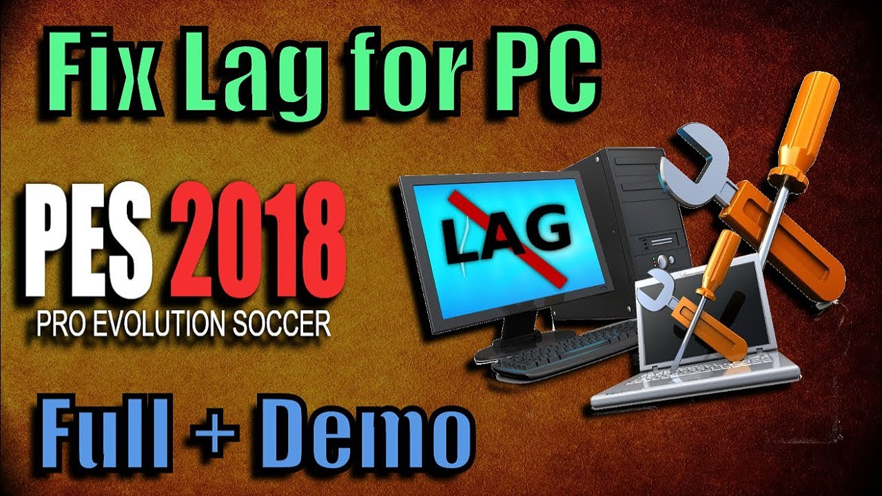 Fix Lag for PES 2018 (Best Solutions) - Del Choc Web