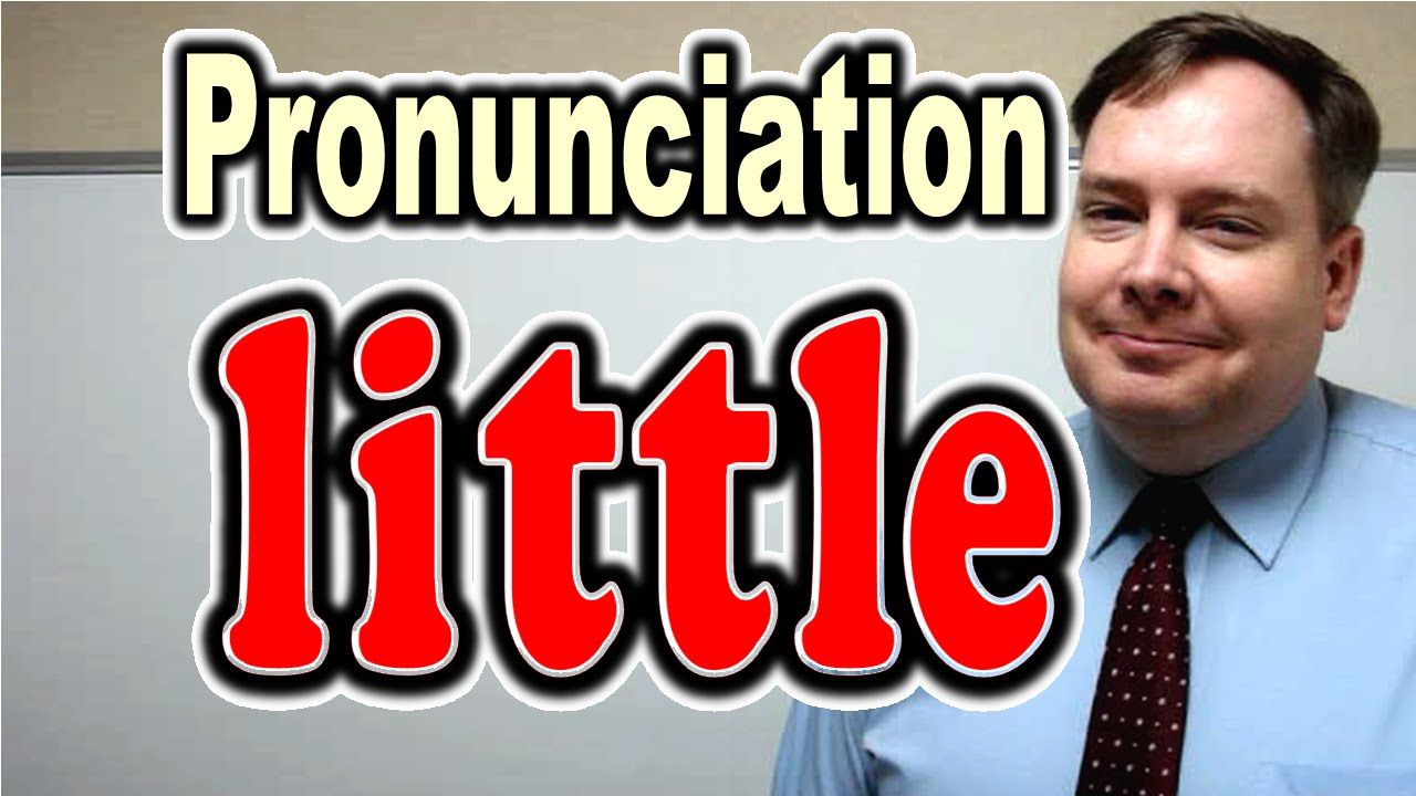 How to Pronounce LITTLE [ ForB English Lesson ]