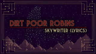 Dirt Poor Robins - Skywriter (Official Audio and Lyrics)